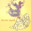 DOCTOR SQUID: Doctor Squid